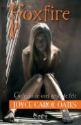 Foxfire. Confesiunile unei gasti de fete  - Joyce Carol Oates