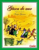 Gasca de aur  - Dupa o poveste de Fratii Grimm