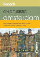 Ghid turistic Fodor`s - Amsterdam  - Fodor's
