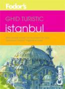 Ghid turistic fodor`s - Istanbul  - Fodor's