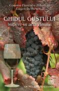Ghidul gustului. Initiere in arta vinului  - C. Florescu Zidurean, E. Demeterca