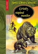 Grizzly, stapanul muntilor  - James-Oliver Curwood