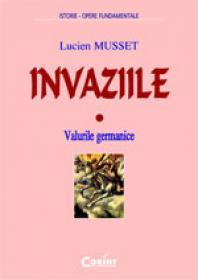 Invaziile. valurile germanice  - Lucien Musset