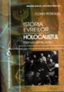 Istoria evreilor HOLOCAUSTUL - manual pentru liceu - Petrescu Florin