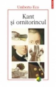 Kant si ornitorincul. Editia a II-a revazuta - Umberto Eco