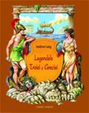 Legendele troiei si greciei - Andrew Lang