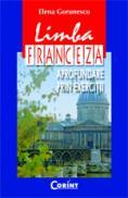Limba franceza. Aprofundare prin exercitii  - Elena Gorunescu