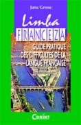 Limba franceza. Guide pratique...  - Jana Grosu