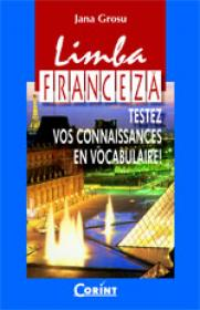 Limba franceza. Testez vos connaissances  - Jana Grosu