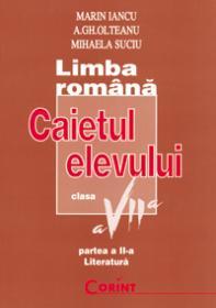 Limba romana / literatura caietul elevului VII - Marin Iancu, A. Gh. Olteanu, Mihaela Suciu