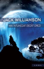 Mai intunecat decat crezi  - Jack Williamson