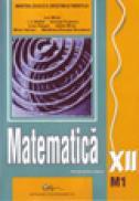 Matematica XII M1 - Mihai Ion , Parsan Liviu , Mihai Adela , Maftei I. V. , Popescu George , Mihai Haivas , Madalina-Georgia Nicolescu