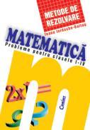 Matematica metode de rezolvare - clasele I-IV - Ioana Iordache Baltag