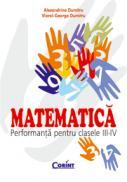 Matematica - performanta pt. clasele III-IV  - Alexandrina Dumitru, Viorel-George Dumitru