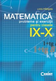 Matematica probleme si exercitii pt clasele IX-X - Liviu Parsan