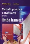 Metoda practica de traducere pentru limba franceza - Ioan Rusu Madalina Rusu