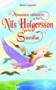 Minunata calatorie a lui Nils Holgersson prin Suedia - Selma Lagerl?f