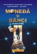 Moneda si banci-culegere de aplicatii - Elena Bojesteanu , Nicoleta Ciurila , Alina Grigore , Bogdan Dumitrescu , Alina Trifan