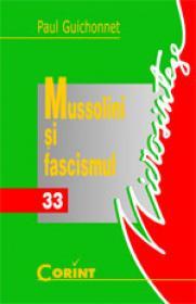 Mussolini si fascismul  - Paul Guichonnet