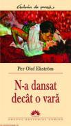 N-a dansat decat o vara  - Per Olof Ekstrom