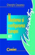 Nasterea si configurarea Europei  - Gheorghe Ceausescu