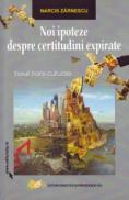 Noi ipoteze despre certitudini expirate - Zarnescu Narcis