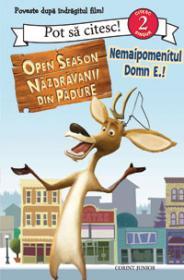 Open season - Nemaipomenitul domn E.!  - Adaptat de Monique Z. Stephens