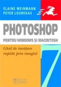 Photoshop 7 pentru Windows si Macintosh  - Elaine Weinmann, Peter Lourekas