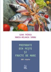 Preparate din peste si fructe de mare  - Gina Frincu, Maria-Melania Sarbu