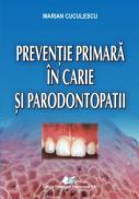 Preventie primara in carie si paradontopatii - Marian Cuculescu