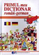 Primul meu Dictionar roman-german - TRADUCERE Elena Ionescu