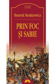Prin foc si sabie  - Henryk Sienkiewicz