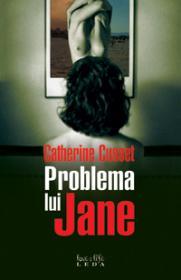 Problema lui Jane  - Catherine Cusset