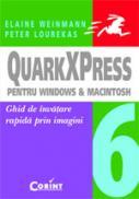 Quarkxpress 6 pentru windows si macintosh  - Elaine Weinmann, Peter Lourekas