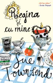 Regina si cu mine  - Sue Townsend