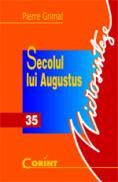 Secolul lui augustus  - Pierre Grimal