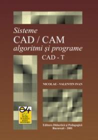 Sisteme CAD/CAM algoritmi si programe CAD-T - Nicolae-Valentin Ivan