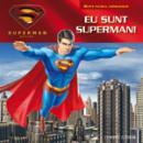 Superman - Eu sunt superman!  - Brent Sudduth
