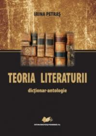 TEORIA LITERATURII-dictionar-antologie - Irina Petras