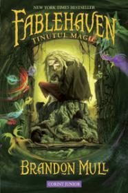 Tinutul magic - Cartea intai - Fablehaven  - Brandon Mull