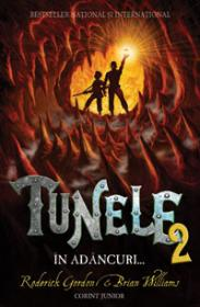 Tunele 2. in adancuri... (softcover)  - Roderick Gordon, Brian Williams