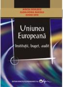 Uniunea Europeana-Institutii,buget,audit - Mircea Boulescu , Elena-Doina Dascalu , Ovidiu Ispir