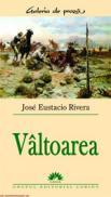 Valtoarea  - Jose Eustacio Rivera