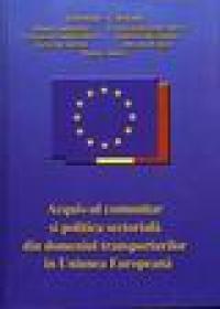 Acquis-ul comunitar si politica sectoriala din domeniul transporturilor in Uninuea Europeana - Gheorghe Caraiani, Duma Ambrozie