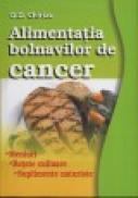 Alimentatia bolnavilor de cancer - D. D. Chiriac