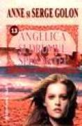 Angelica si drumul sperantei - Anne Si Serge Golon