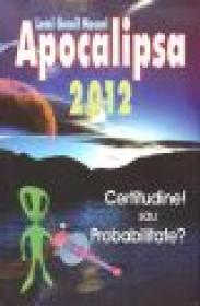 Apocalipsa 2012 - Certitudine! sau probabilitate? - Lemi Gemil Macari