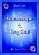 Aromaterapie si feng shui - Jami Lin