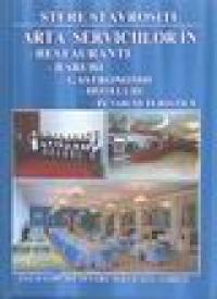 Arta serviiciilor in: Restaurante, Baruri, Gastronomie, Hoteluri, Pensiuni, Turistice - Stere Stavrositu