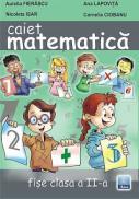 Caiet de Matematica. Fise clasa a II-a - Ana Lapovita, Aurelia Fierascu